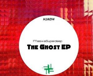 EP: MaswaSuperdeep – The Ghost zip download