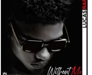 Lucasraps – Without Me mp3 download