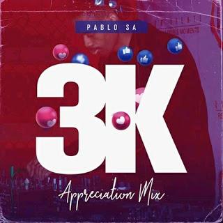 PabloSA – 3K Appreciation Mix Mp3 Download