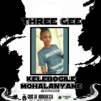 Three Gee – Kelebogile Mohalanyane (Tribute Mix) Mp3 Download Fakazaok