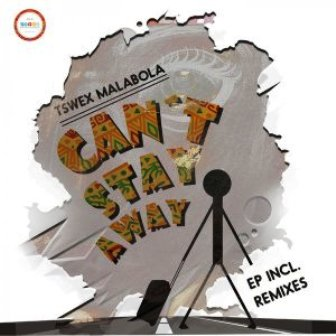 Tswex Malabola & Crispy – Can't Stay Away Mp3 Download Fakazaok