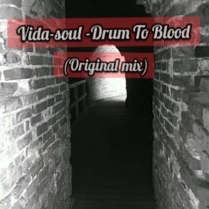 Vida-soul – Drum To Blood (Original Mix) mp3 download