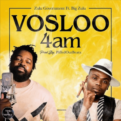 Zulu Government – Vosloo 4am Ft. Big Zulu mp3 download