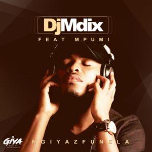 DJ Mdix – Ngiyazfunela Ft. Mpumi mp3 download