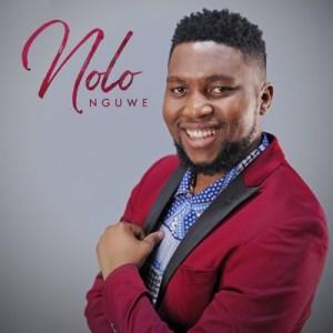 Nolo – Nguwe Mp3 Download Fakaza