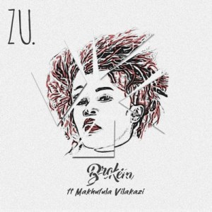 Zu. – Broken Ft. Makhafula Vilakazi Mp3 Download