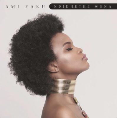 Ami Faku – Ndikethe Wena Mp3 Download Fakzza