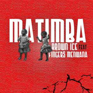 Brown Ice – Matimba Ft. Fingers Menwana mp3 download