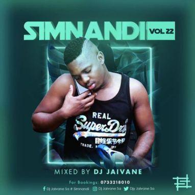 Dj Jaivane – Simnandi Vol 22 (2 Hour Live Mix) mp3 download