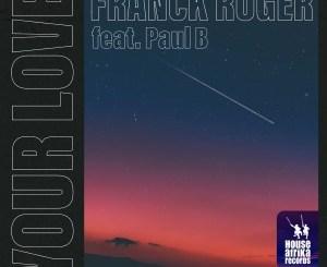 Franck Roger, Paul B – Your Love (Instrumental) mp3 download