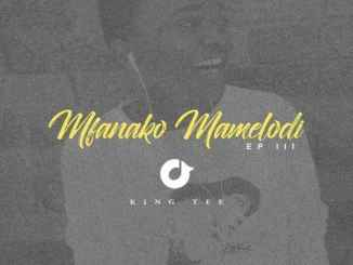 EP: King Tee – Mfanako Mamelodi III Download Zip File