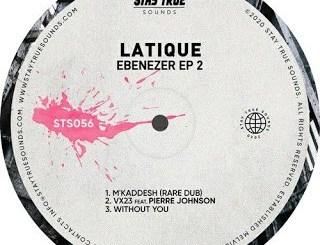 EP: LaTique – Ebenezer mp3 download