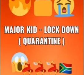 Major Kid LockDown (Quarantine) Mp3 Download