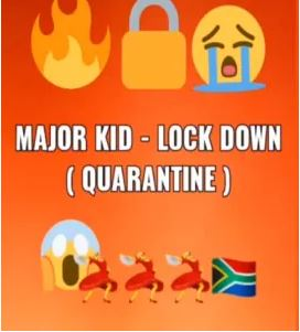 Major Kid LockDown (Quarantine) Mp3 Download
