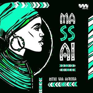 Download Mp3 Mthi Wa Afrika – Massai
