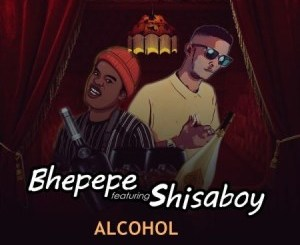 ShisaBoy Alcohol Mp3 Download