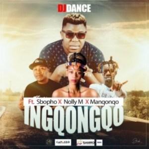 DJ Dance – Ingqongqo Ft. Manqonqo, Sbopho & Nolly M mp3 download
