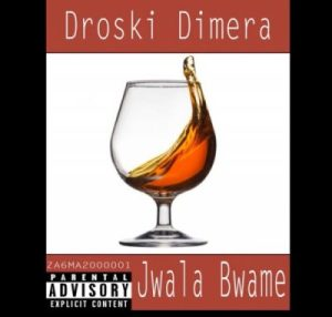 Droski Dimera – Jwala Bwame mp3 download