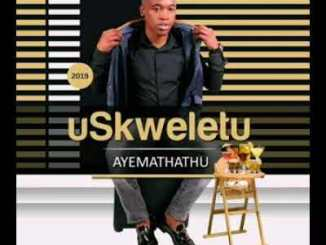 Skweletu – Soyixoxa Ngekhwela mp3 download
