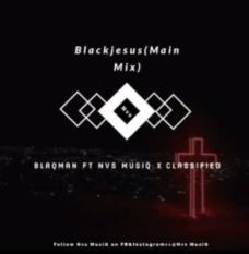 BlaqMan Blackjesus Mp3 Download