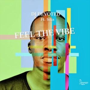 DJ Devoted Feel The Vibe Ep Zip Download