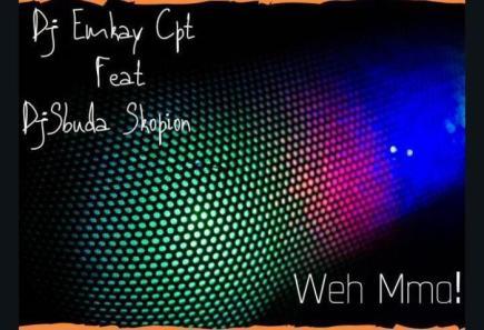 DJ Emkay Cpt & Legid G Weh Mma!!! Mp3 Download