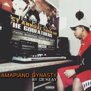 De'KeaY Amapiano Dynasty Ep Zip Download