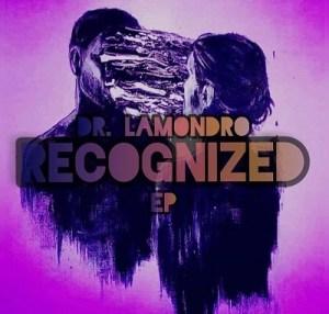 Dr. Lamondro Recognized Mp3 Download