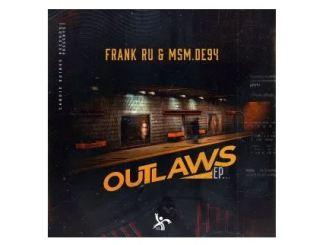 EP Frank Ru & MSM.DE94 Outlaws Zip Download