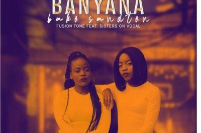 Fusion Tone Banyana Bako Sandton Mp3 Download