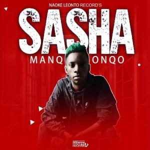 Manqonqo Sasha Mp3 Download