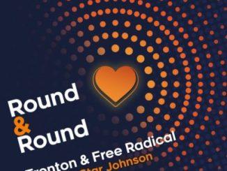 Trenton & Free Radical – Round & Round Ft. Big Star Johnson Mp3 Download