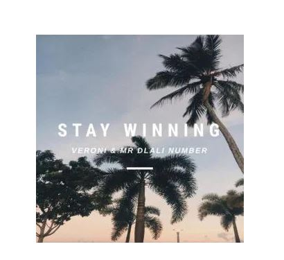 Veroni & Mr Dlali Number Stay Winning Mp3 Download