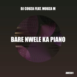 DJ Couza Bare Nwele Ka Piano Mp3 Download