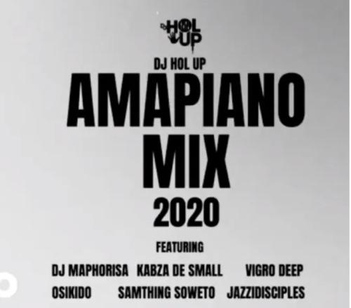 DJ Hol Up Amapiano Mix 2020 Mp3 Download