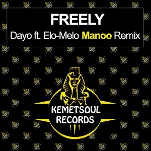 DOWNLOAD Dayo, Elo-Melo Freely (Manoo Club Vocal Remix) Mp3