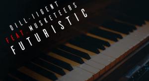 Dill-iigent X Musketeers Futuristic Mp3 Download