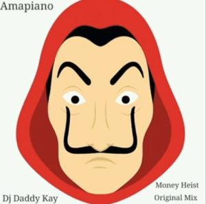 Dj Daddy Kay Money Heist Mp3 Download
