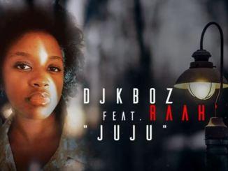 Dj Kboz Juju Mp3 Download Ft. Raah'do