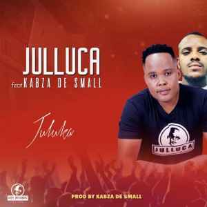 Download Julluca Juluka Mp3 Fakaza