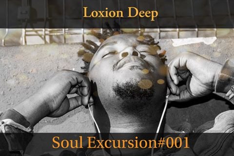 Download Loxion Deep Soul Excursion #001 Mix Mp3 Fakaza