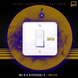 Download Ma-B & HyperSOUL-X Switch Mp3 Fakaza