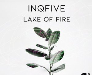 InQfive Lake Of Fire Mp3 Fakaza Download