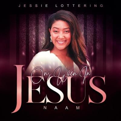 Jessie Lottering Ons Wen In Jesus Naam Mp3 Download Fakaza
