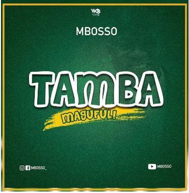 Mbosso – TAMBA MAGUFULI