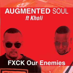 DOWNLOAD Augmented Soul & Kholi FXCK Our Enemies (Extended) Mp3