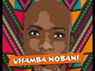 DOWNLOAD Dj Nova SA Uhamba Nobani Mp3