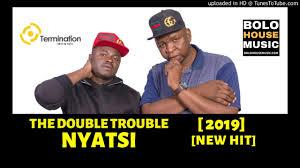 Double Trouble - Nyatsi mp3download