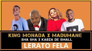 King Monada x Madumane x Sha Sha x Kabza De Small - Lerato Fela mp3 download