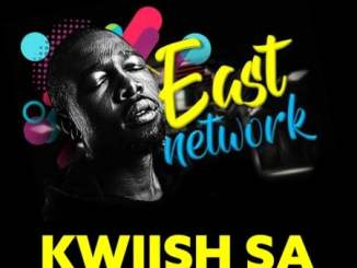 Kwiish SA East Network Album Zip Fakaza Download